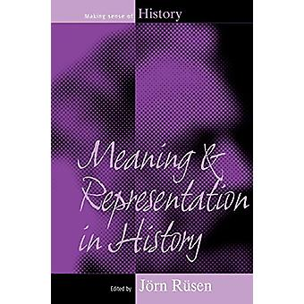 Meaning and Representation in History by Jorn Rusen - 9781845452629 B