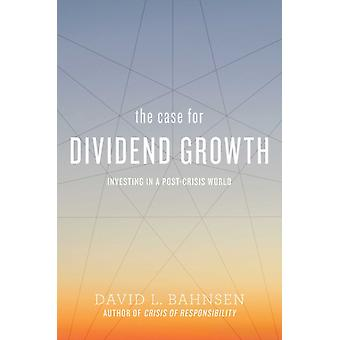 Case for Dividend Growth by David L Bahnsen