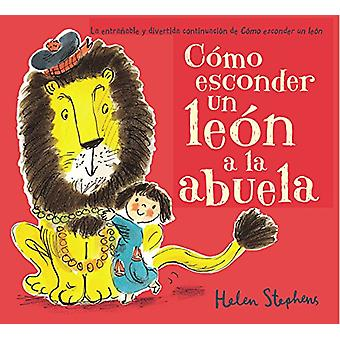 Como Esconder Un Leon a la Abuela / How to Hide a Lion from Grandma b