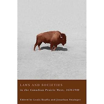 Laws and Societies in the Canadian Prairie West, 1670-1940 (Law and Society)