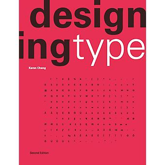 Designing Type Second Edition by Cheng & Karen