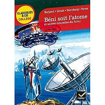 Beni soit l'atome et autres nouvelles du futur