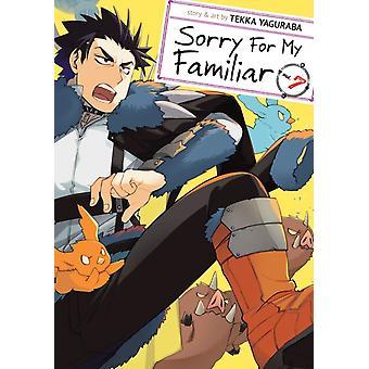 Sorry for My Familiar Vol. 7 by Yaguraba & Tekka