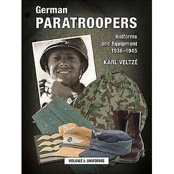 German Paratroopers  Uniforms and Equipment 1936 1945 Volume 1 Uniforms