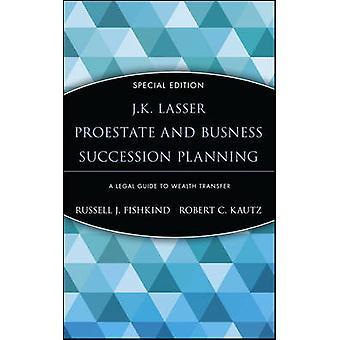 J.K. Lasser ProEstate ja liiketoiminnan perimyssuunnittelu - oikeudellinen opas