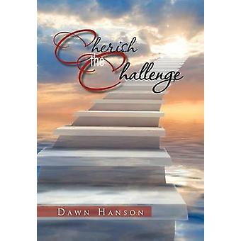 Cherish the Challenge by Dawn Hanson - 9781465338365 Book