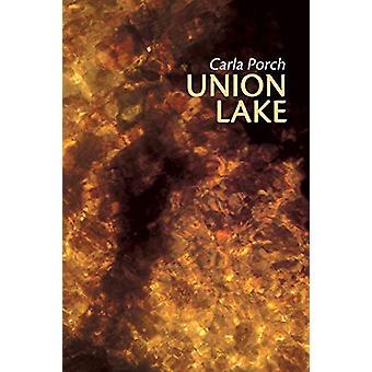 Union Lake by Carla Porch - 9781480802155 Book