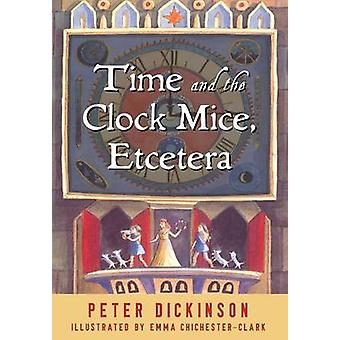 Time and the Clock Mice - Etcetera by Peter Dickinson - Emma Chichest
