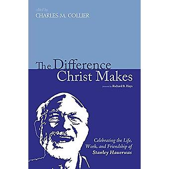 The Difference Christ Makes by Charlie M Collier - 9781625640567 Book