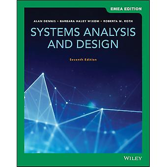 Systems Analysis and Design by Alan Dennis & Barbara Wixom & Roberta M Roth