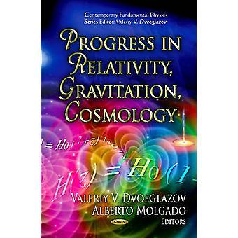 Progress in Relativity Gravitation Cosmology by Edited by V V Dvoeglazov & Edited by A Molgado