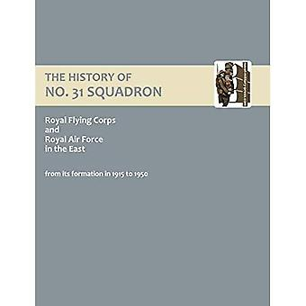 History of No.31 Squadron Royal Flying Corps and Royal Air Force in the East from Its Formation in 1915 to 1950: No. 31