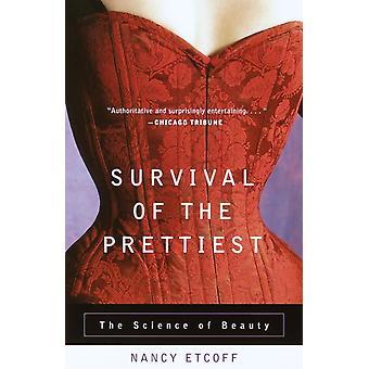 Överlevnad av den vackraste Skönhetens vetenskap av Nancy Etcoff