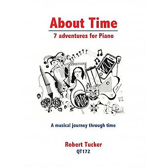 About Time - 7 Adventures For Piano Robert Tucker  Queen'S Temple Publications
