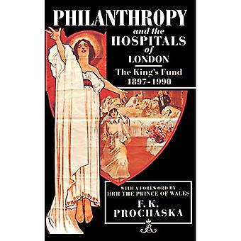 Philanthropie et hôpitaux de Londres : The King's Fund, 1897-1990