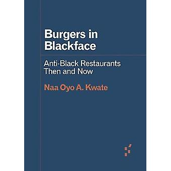 Burgers in Blackface AntiBlack Restaurants Then and Now Forerunners Ideas First