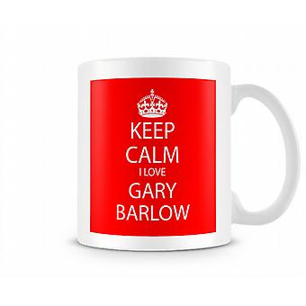 Keep Calm I Love Gary Barlow Printed Mug