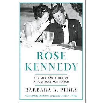 ローズ ケネディ - 人生とバーバラによる政治的な女家長の時代