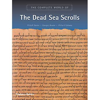 The Complete World of the Dead Sea Scrolls by Philip R. Davies - Geor