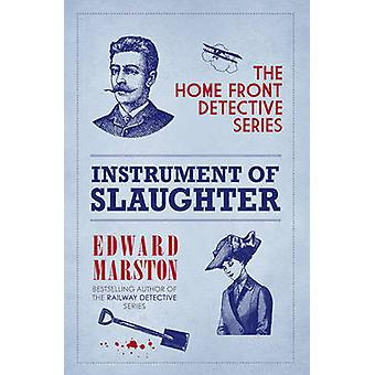 Instrument of Slaughter by Edward Marston - 9780749013349 Book