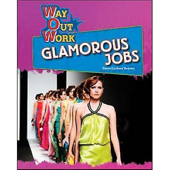Empleos glamorosas por Diane Lindsey Reeves - libro 9781604131291