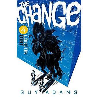 Den förändring Vol. 4 - London - smuts av Guy Adams - 9781781085875 bok