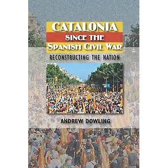 Cataluña desde la Guerra Civil española - la reconstrucción de la nación por un