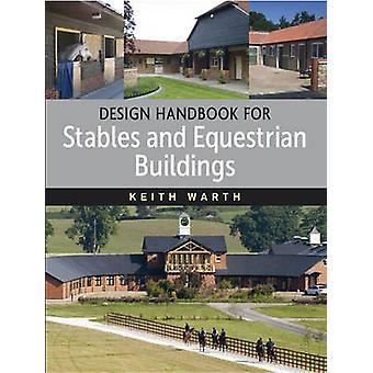 Manuale di progettazione per stalle e gli edifici equestre di Keith Warth-