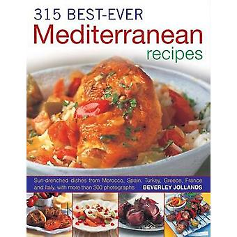 315 Best-ever Mediterranean Recipes - Sun-drenched Dishes from Morocco