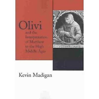 Olivi und die Auslegung von Matthäus im hohen Mittelalter von Ke