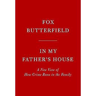 In meines Vaters Haus - eine neue Sicht auf wie Verbrechen ausgeführt in der Familie von I wird
