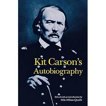 Kit Carsons Autobiographie von Kit Carson - Milo Milton Quaife - 97808