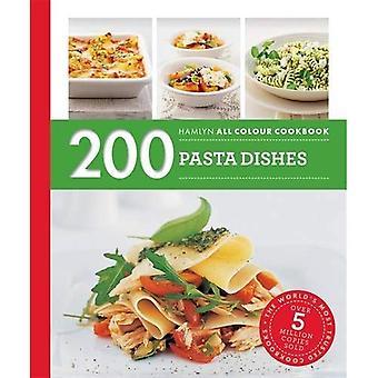 200 Pasta Dishes: Hamlyn All Colour Cookbook