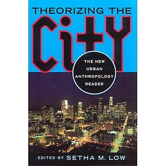 Theorien der Stadtzentrums: der neue Stadtethnologie Leser
