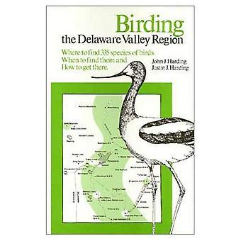 Fågelskådning Delaware Valley: en omfattande Guide till fågelskådning i sydöstra Pennsylvania, centrala och södra...