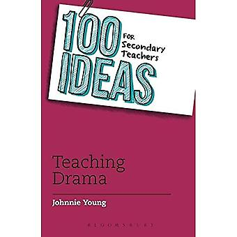 100 Ideas for Secondary Teachers: Teaching Drama (100 Ideas for Teachers)