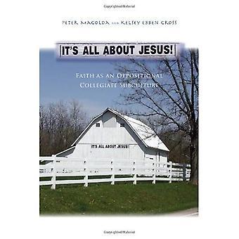 Il s'agit de Jésus!: la foi comme une sous-culture Collegiate oppositionnelle