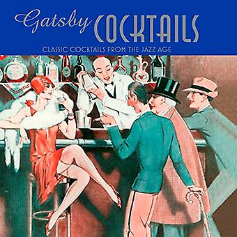 Gatsby Cocktails - Classic cocktails from the jazz age