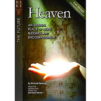 Heaven: An Eternal Place of Hope, Blessing, and Encouragement (Discovery Series Bible Study)