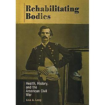 Rehabilitación de cuerpos: Salud, historia y la Guerra Civil Americana