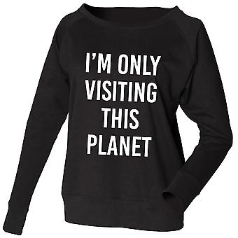Sweatshirt I'm Only Visiting This Planet