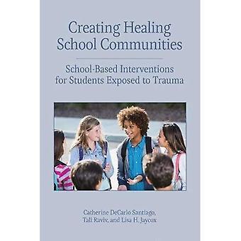 Att skapa helande skola samhällen: Skolbaserade interventioner för elever utsätts för Trauma (kortfattad guider på Trauma Care)