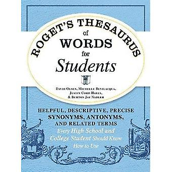 Roget's Thesaurus of Words for Students: Helpful, Descriptive, Precise Synonyms, Antonyms, and Related Terms Every...