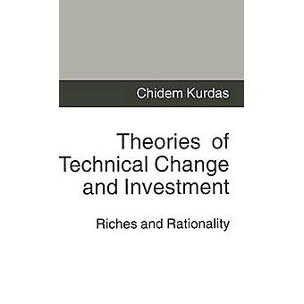 Theories of Technical Change and Investment  Riches and Rationality by Kurdas & Chidem