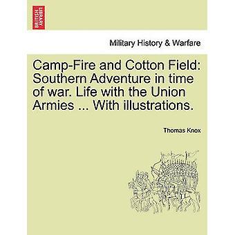 キャンプファイヤーと戦争の時のコットン フィールド南冒険。連合の軍隊の生命.実例を使って。ノックス ・ トーマスによって