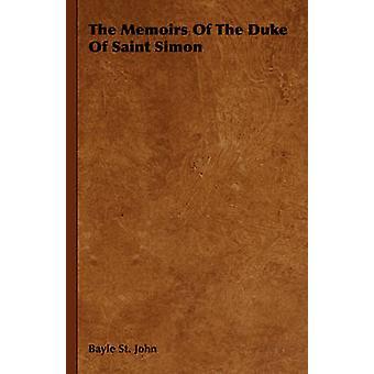 The Memoirs Of The Duke Of Saint Simon by Bayle St John