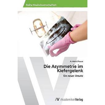 Die Asymmetrie im Kiefergelenk by Prause & A.Meric