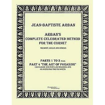 Arbans täydellinen vietetään menetelmä kornettiOsa 1 4 Arban & JeanBaptiste