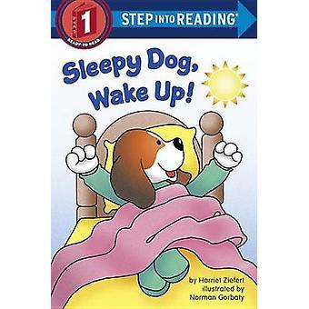 Sleepy Dog - Wake Up! by Harriet Zieffert - Norman Gorbaty - 97803853