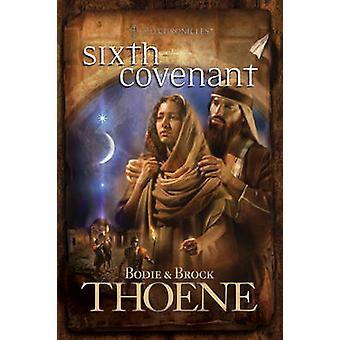 Sixth Covenant by Bodie Thoene - Brock Thoene - 9780842375221 Book